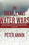 The Great Lakes Water Wars, Peter Annin, 159726637X