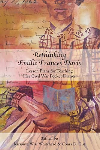 Notes From A Colored Girl The Civil War Pocket Diaries Of Emilie Frances Davis By Karsonya Wise Whitehead