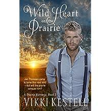 Wild Heart on the Prairie (A Prairie Heritage, Book 2)