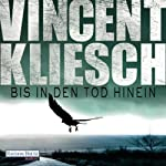 Bis in den Tod hinein (Kommissar Boesherz 1)   Vincent Kliesch