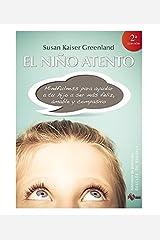 El niño atento: Mindfulness para ayudar a tu hijo a ser más feliz, amable y compasivo (Biblioteca de Psicología) (Spanish Edition) Paperback