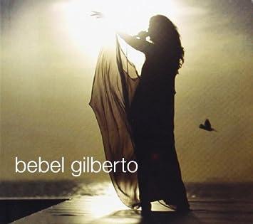 RIO BAIXAR GILBERTO CD BEBEL IN