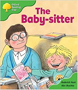 Oxford Reading Tree: Stage 2: More Storybooks: The Baby-sitter by Rod Hunt (2003-09-11)
