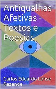 Amazon.com: Antiqualhas Afetivas - Textos e Poesias: Capa