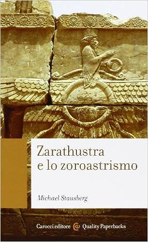 Zarathustra E Lo Zoroastrismo por Michael Stausberg
