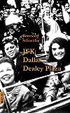 JFK: Dallas Dealey Plaza