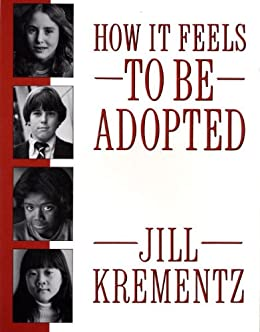 How It Feels to Be Adopted by [Krementz, Jill]