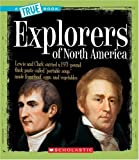 Explorers of North America, Christine Taylor-Butler, 0531126323