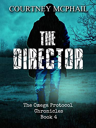 The Director (The Omega Protocol Chronicles Book 4)
