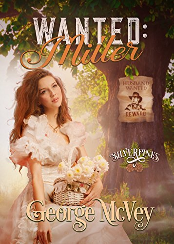 Wanted: Miller (Silverpines Series Book 10) ()