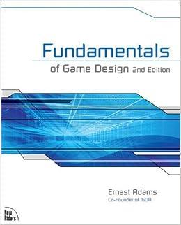 Fundamentals Of Game Design Nd Edition Ernest Adams - Fundamentals of game design
