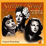 Sirens of Song: Torch Songs of the 30's & 40's