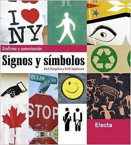Signos y símbolos: Grafismo y comunicación ELECTA ARTE: Amazon.es:  Hampshire, Mark: Libros
