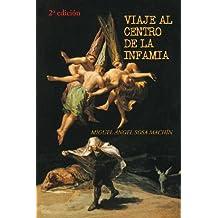 Viaje al centro de la infamia (Spanish Edition)