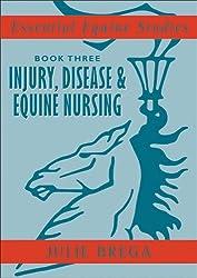 Essential Equine Studies: Injury, Disease and Equine Nursing: Bk. 3