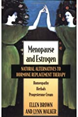 Menopause and Estrogen: Natural Alternatives to Hormone Replacement Therapy Paperback