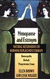 Menopause and Estrogen, Ellen Hodgson Brown and Lynn P. Walker, 1883319536