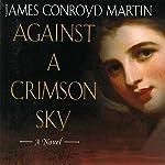 Against a Crimson Sky | James Conroyd Martin
