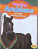 Drawing Arabians and Other Amazing Horses, Rae Young, 1476539952
