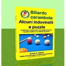 Biliardo carambola - Alcuni indovinelli e puzzle: Problemi e situazioni che miglioreranno l'analisi tattica e le abilità di gioco. (Italian Edition)