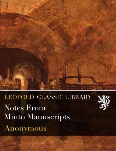 Download Notes From Minto Manuscripts PDF