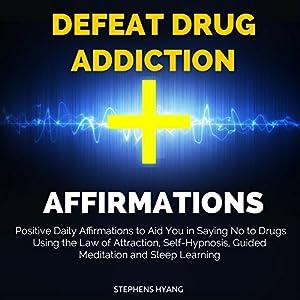 Defeat Drug Addiction Affirmations Speech