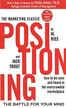 Positioning: The Battle for Your Mind by [Ries, Al, Trout, Jack]