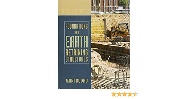 Foundations and earth retaining structures muni budhu foundations and earth retaining structures muni budhu 9780471470120 amazon books fandeluxe Image collections