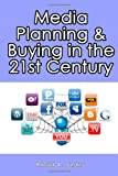 Media Planning and Buying in the 21st Century, Ronald Geskey, 1456505300