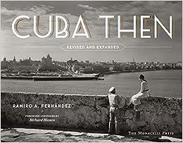 Carte Credit Cuba.Cuba Then Revised And Expanded Ramiro Fernandez