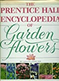 The Prentice Hall Encyclopedia of Garden Flowers, Anita Pereire, 013692526X
