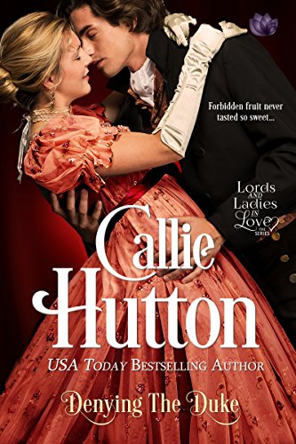 Denying the Duke (Lords & Ladies in Love) by [Hutton, Callie]