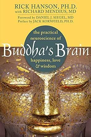Buddha's Brain: The Practical Neuroscience of Happiness, Love, and Wisdom  eBook: Hanson, Rick, Siegel, Daniel J.: Amazon.ca: Kindle Store