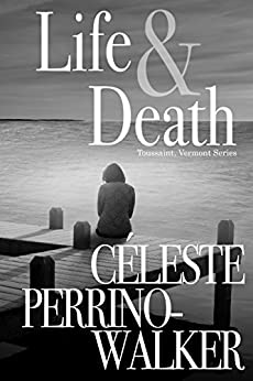 Life & Death (Toussaint, Vermont Book 1) by [Perrino-Walker, Céleste]