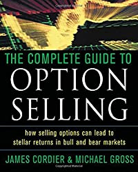 Complete Guide to Option Selling: How Selling Options Can Lead to Stellar Returns in Bull and Bear Markets