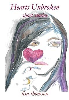 Hearts Unbroken: Short Stories by [Thomson, Lisa]