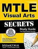 Mtle Visual Arts Secrets Study Guide : MTLE Test Review for the Minnesota Teacher Licensure Examinations, MTLE Exam Secrets Test Prep Team, 1630945692