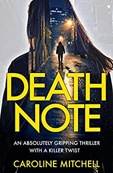 Death Note: An absolutely gripping thriller with a killer twist (Detective Ruby Preston Crime Thriller Series Book 1) by [Mitchell, Caroline]