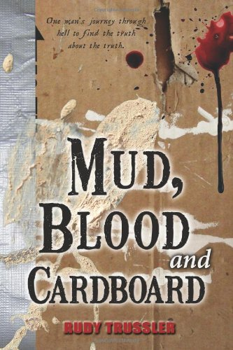 Download Mud, Blood and Cardboard: One mans journey through hell to find the truth about the truth PDF