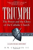 img - for Triumph: The Power and the Glory of the Catholic Church book / textbook / text book