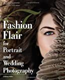 Fashion Flair for Portrait and Wedding Photography by Lindsay Renee Adler (2011-02-10)