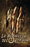 La búsqueda del perdón (Garras nº 1) (Spanish Edition)