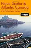Nova Scotia and Atlantic Canada, Fodor's Travel Publications, Inc. Staff, 1400019060