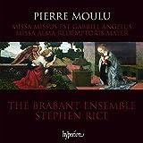 Moulu: Missa Alma redemptoris mater, Missa Missus est Gabriel angelus by Brabant Ensemble (2010-05-11)