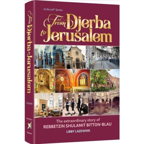 From Djerba to Jerusalem: The Extraordinary Story of Rebbetzin Shulamit Bitton Blau