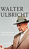 Walter Ulbricht (German Edition)