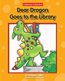 Dear Dragon Goes to the Library, Margaret Hillert, 1599531607