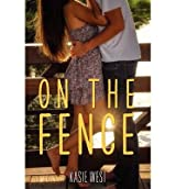 [ ON THE FENCE ] On the Fence By West, Kasie ( Author ) Jul-2014 [ Paperback ]