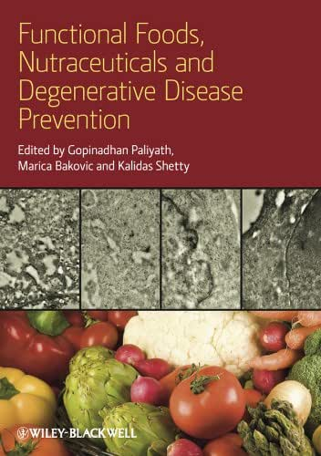 Functional Foods, Nutraceuticals, and Degenerative Disease Prevention