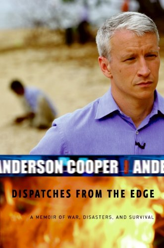 Dispatches from the Edge: A Memoir of War, Disasters, and Survival pdf epub